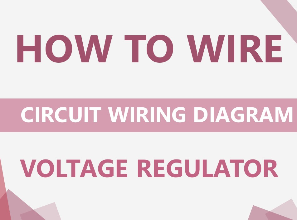 How to wire voltage regulator?