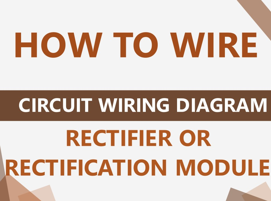 How to wire diode rectifier module?