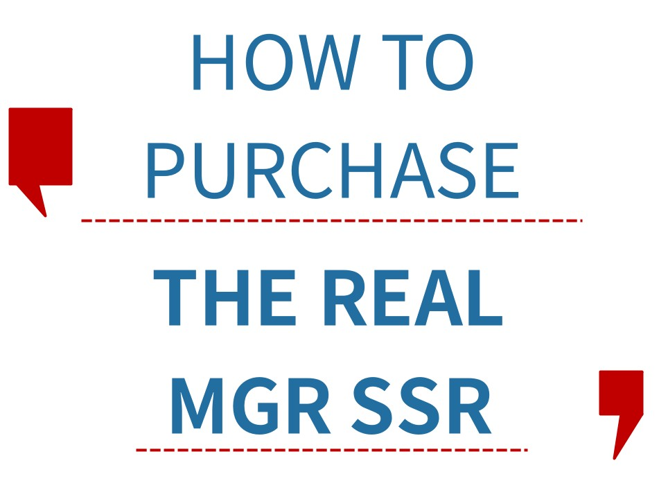 How to purchase the real MGR SSR